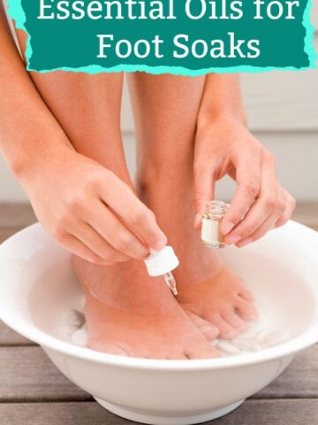Essential Oils for Foot Soaks - Treat Foot Pain and Odor