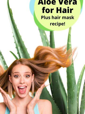 Aloe Vera for Hair and Scalp + Hair Mask Recipe